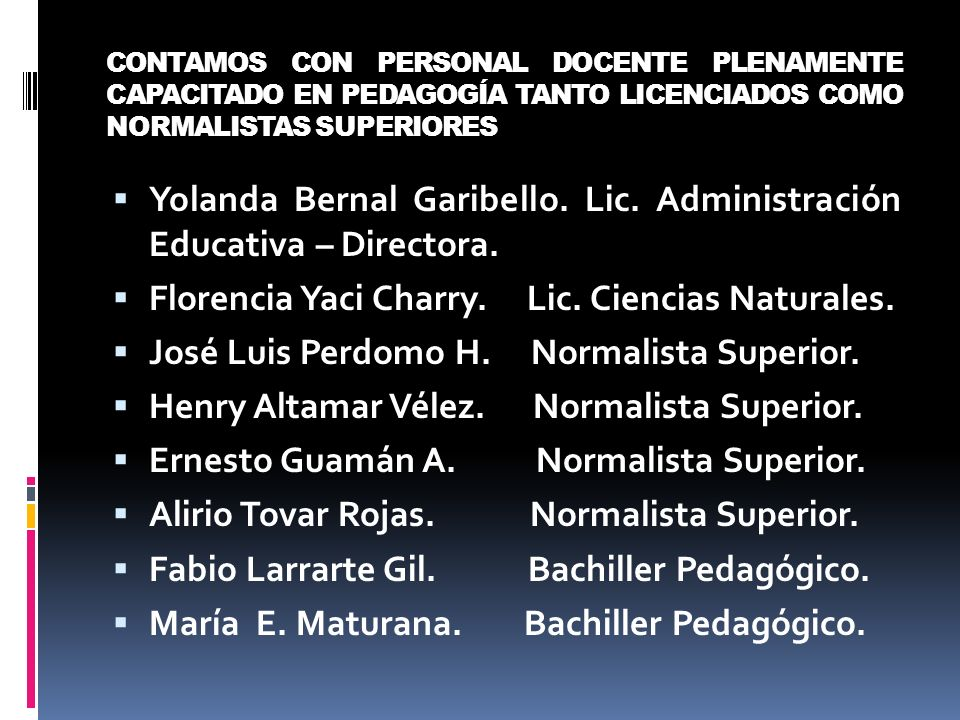 Yolanda Bernal Garibello. Lic. Administración Educativa – Directora.