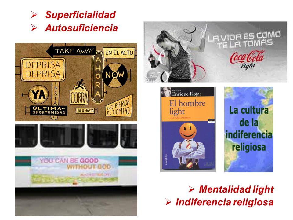 Superficialidad Autosuficiencia Mentalidad light Indiferencia religiosa