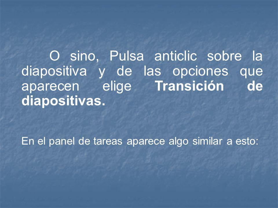 O sino, Pulsa anticlic sobre la diapositiva y de las opciones que aparecen elige Transición de diapositivas.