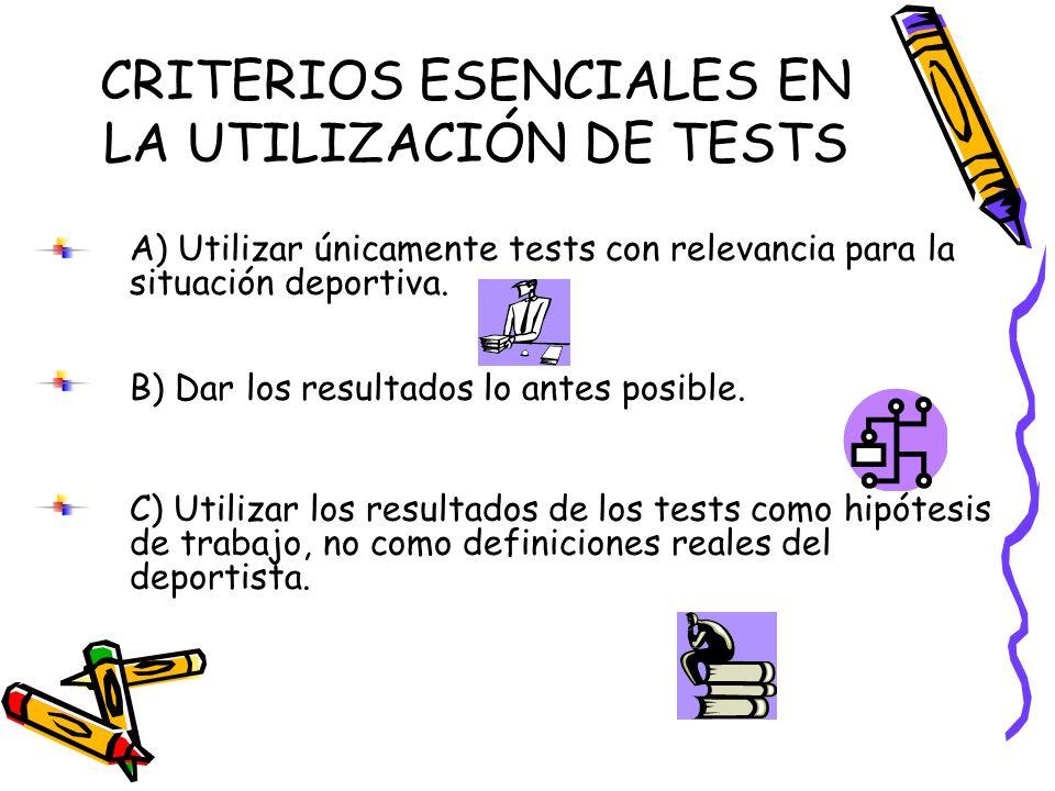 CRITERIOS ESENCIALES EN LA UTILIZACIÓN DE TESTS