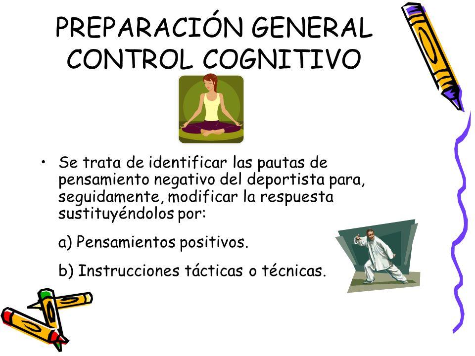 PREPARACIÓN GENERAL CONTROL COGNITIVO