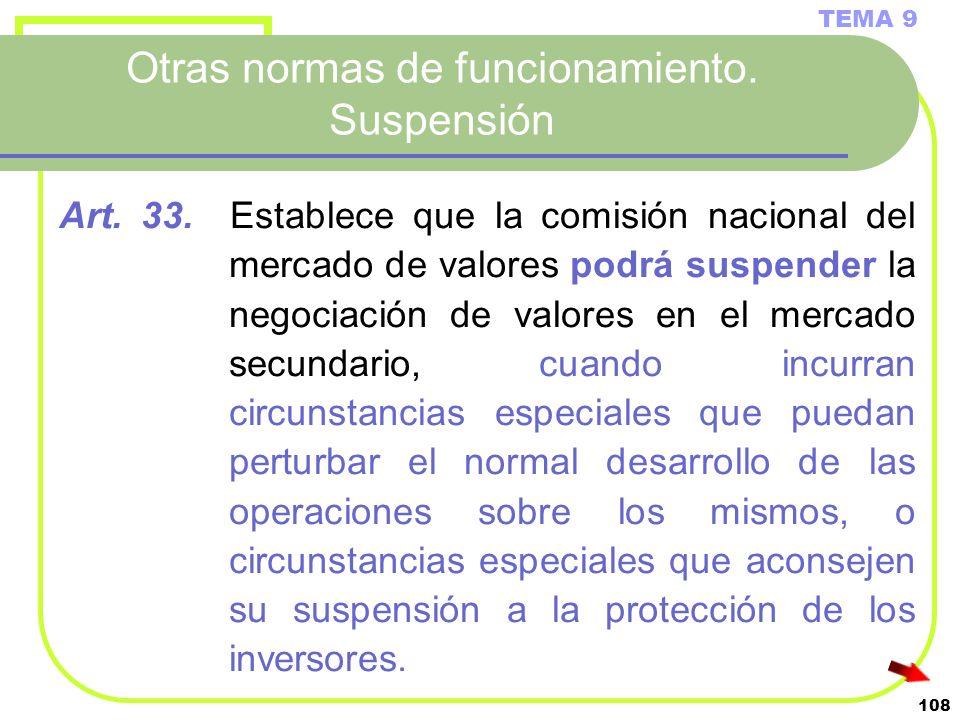 Otras normas de funcionamiento. Suspensión
