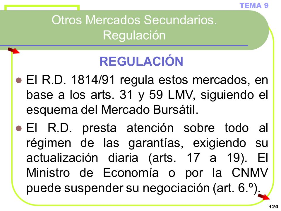Otros Mercados Secundarios. Regulación