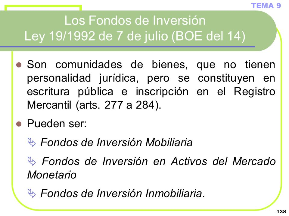 Los Fondos de Inversión Ley 19/1992 de 7 de julio (BOE del 14)
