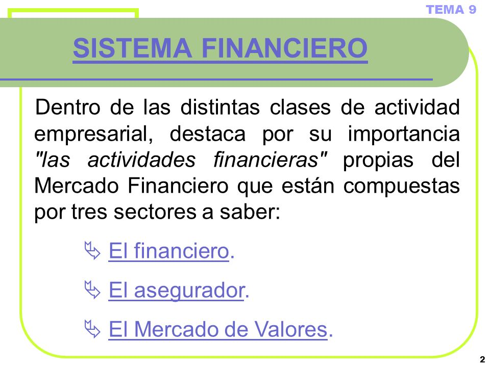 TEMA 9 SISTEMA FINANCIERO.