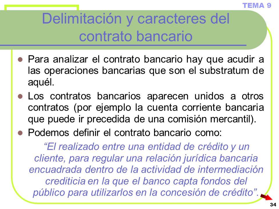 Delimitación y caracteres del contrato bancario