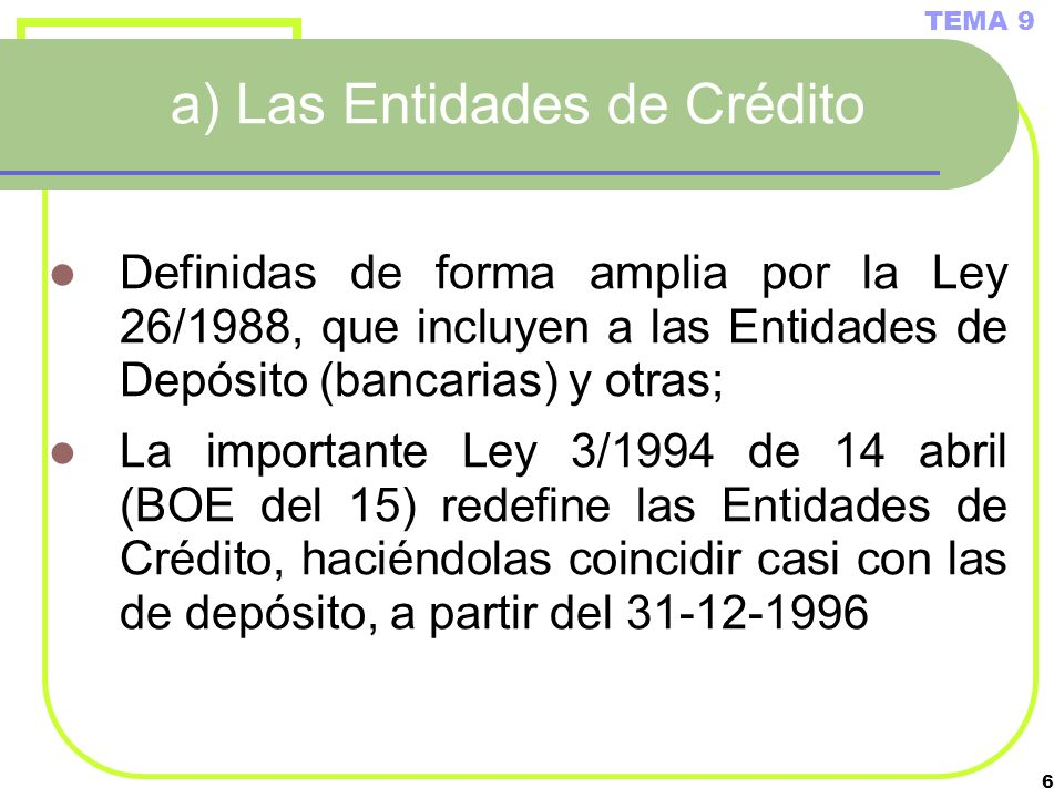a) Las Entidades de Crédito