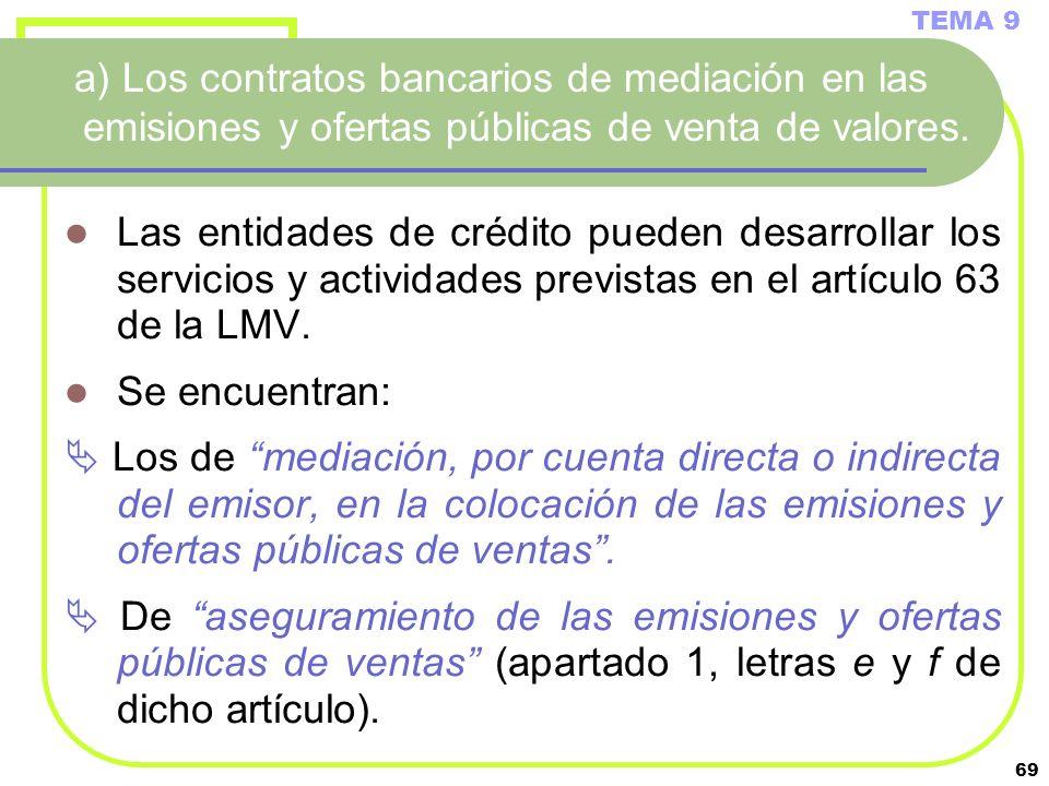 TEMA 9 a) Los contratos bancarios de mediación en las emisiones y ofertas públicas de venta de valores.