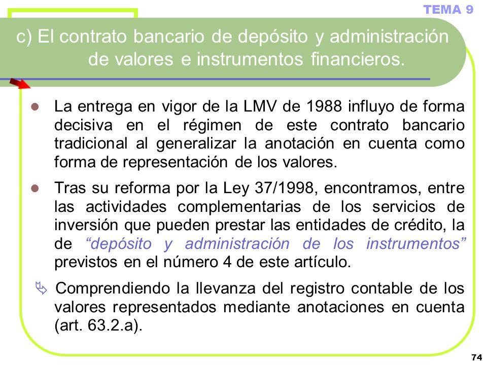 TEMA 9c) El contrato bancario de depósito y administración de valores e instrumentos financieros.