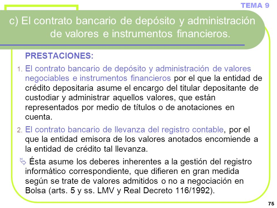 TEMA 9c) El contrato bancario de depósito y administración de valores e instrumentos financieros. PRESTACIONES: