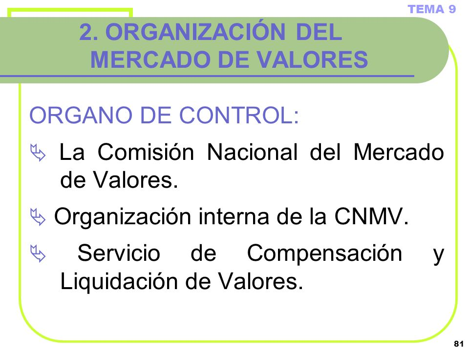 2. ORGANIZACIÓN DEL MERCADO DE VALORES