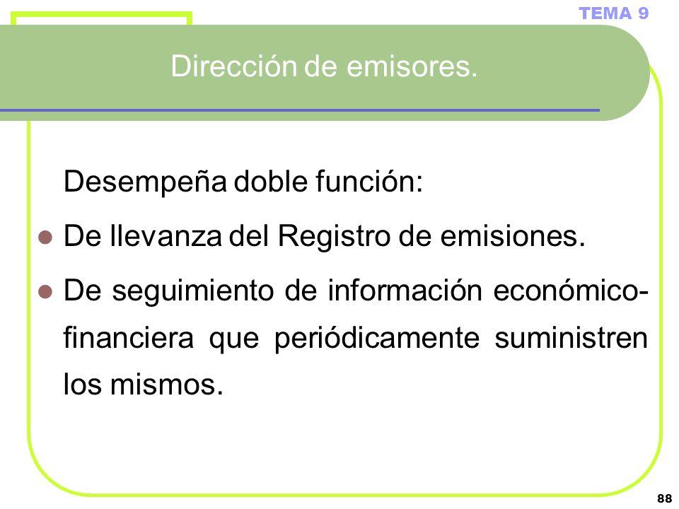 Desempeña doble función: De llevanza del Registro de emisiones.