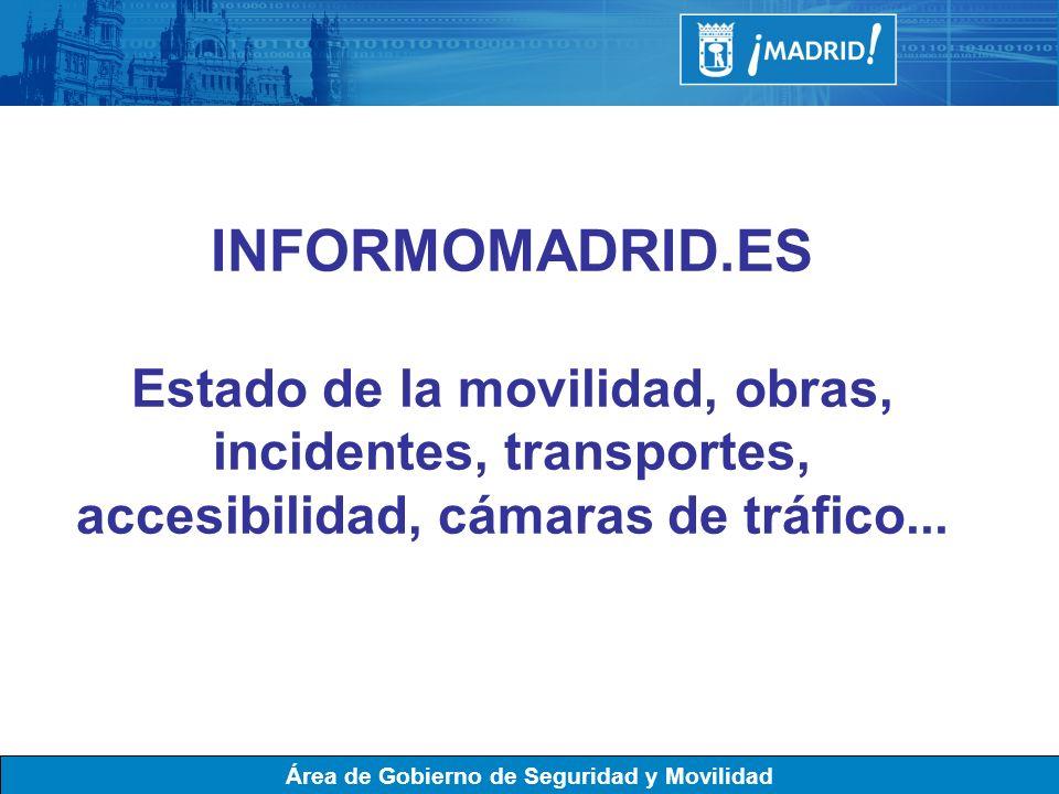 INFORMOMADRID.ES Estado de la movilidad, obras, incidentes, transportes, accesibilidad, cámaras de tráfico...