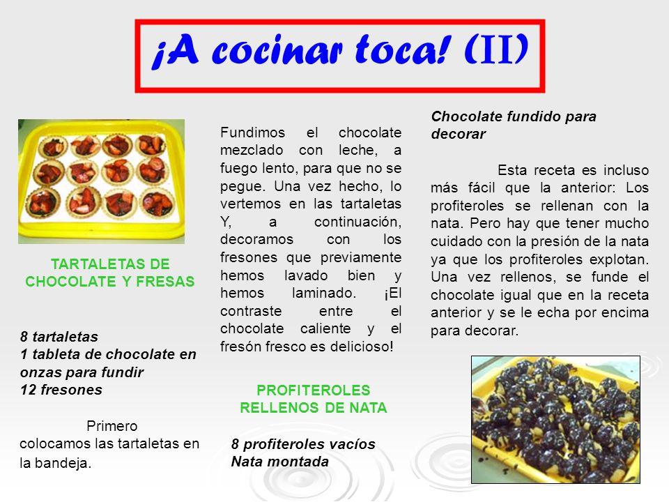 TARTALETAS DE CHOCOLATE Y FRESAS PROFITEROLES RELLENOS DE NATA