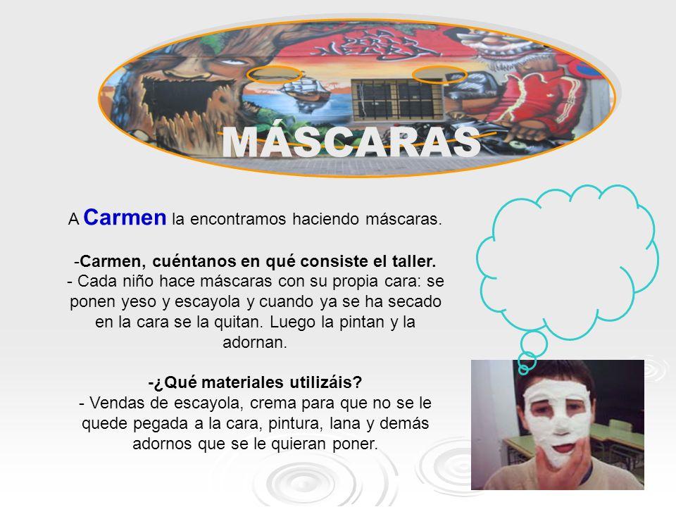 A Carmen la encontramos haciendo máscaras.