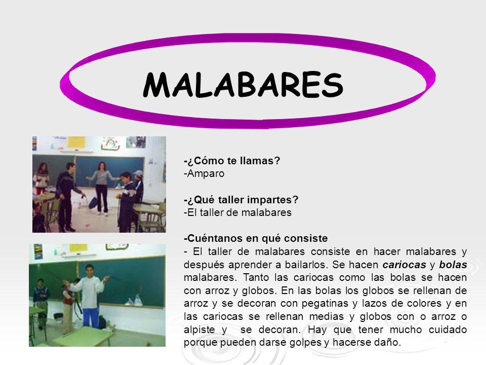 MALABARES -¿Cómo te llamas -Amparo -¿Qué taller impartes