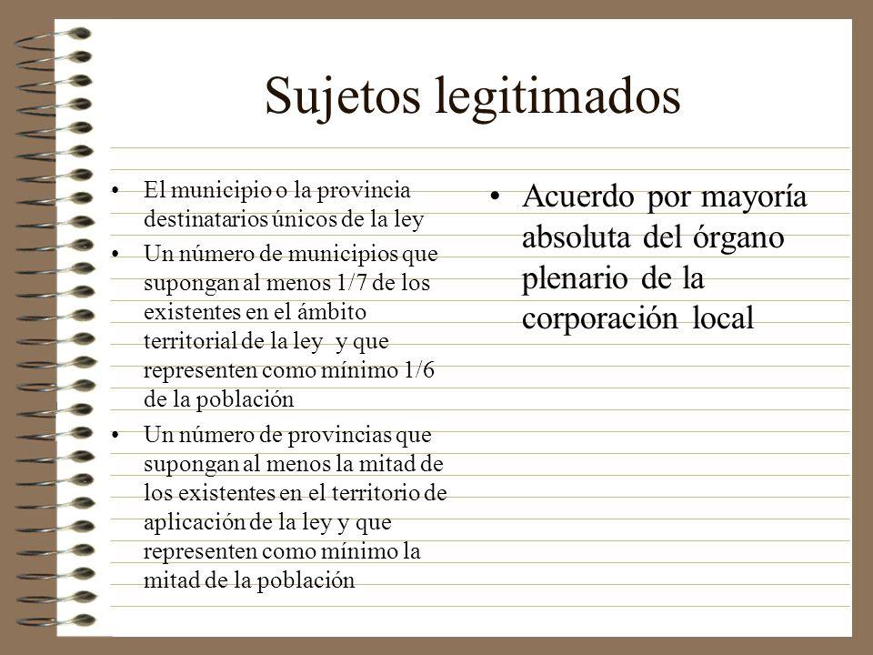 Sujetos legitimadosEl municipio o la provincia destinatarios únicos de la ley.