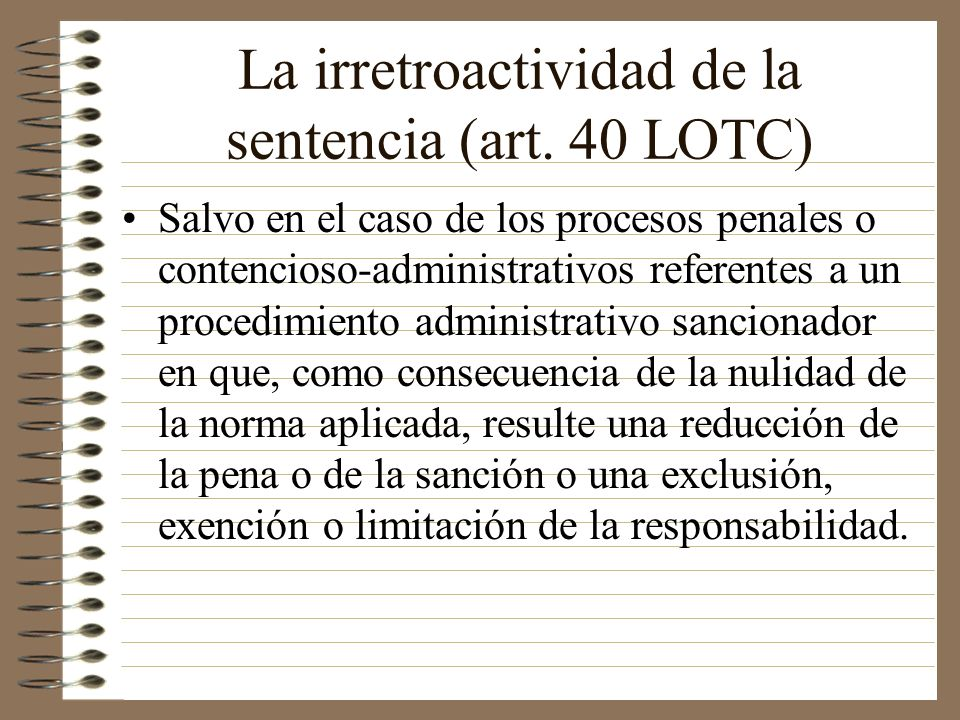 La irretroactividad de la sentencia (art. 40 LOTC)