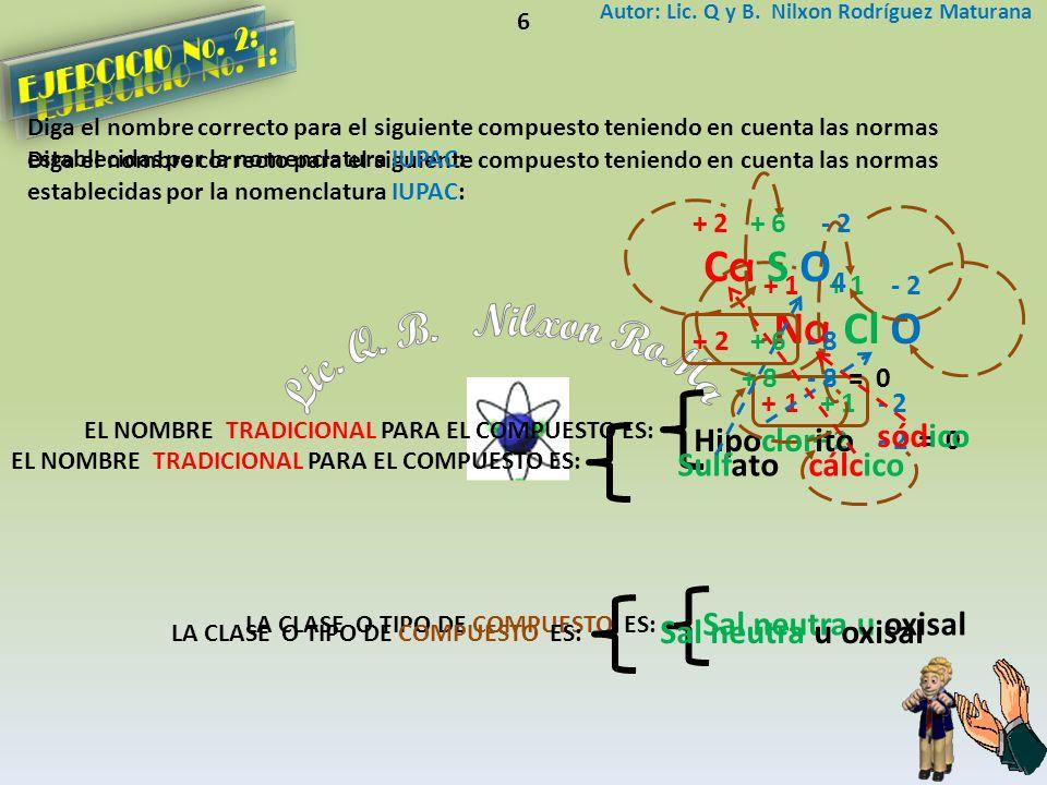 Lic. Q. B. Nilxon RoMa Ca S O4 Na Cl O EJERCICIO No. 2: