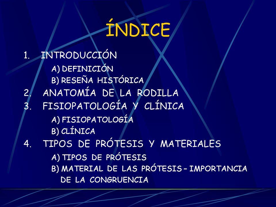 ÍNDICE 1. INTRODUCCIÓN A) DEFINICIÓN 2. ANATOMÍA DE LA RODILLA