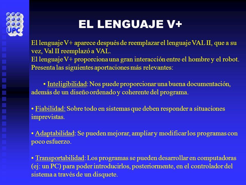EL LENGUAJE V+ El lenguaje V+ aparece después de reemplazar el lenguaje VAL II, que a su vez, Val II reemplazó a VAL.