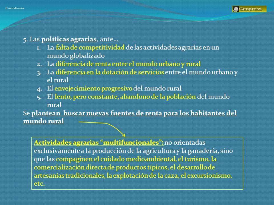 5. Las políticas agrarias, ante…