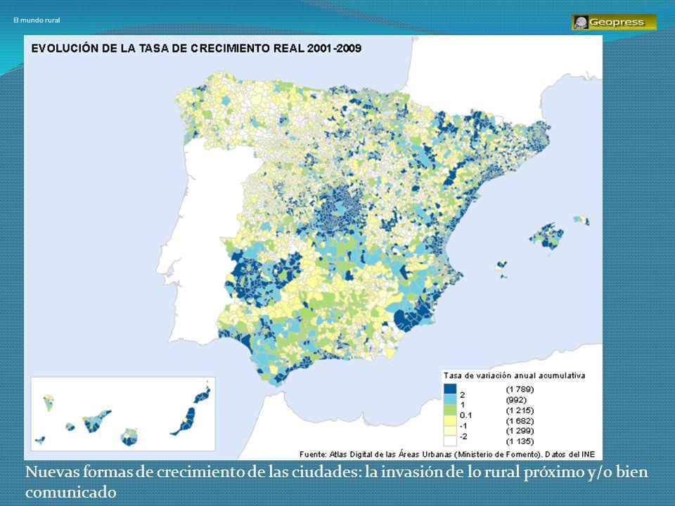 El mundo rural Nuevas formas de crecimiento de las ciudades: la invasión de lo rural próximo y/o bien comunicado.
