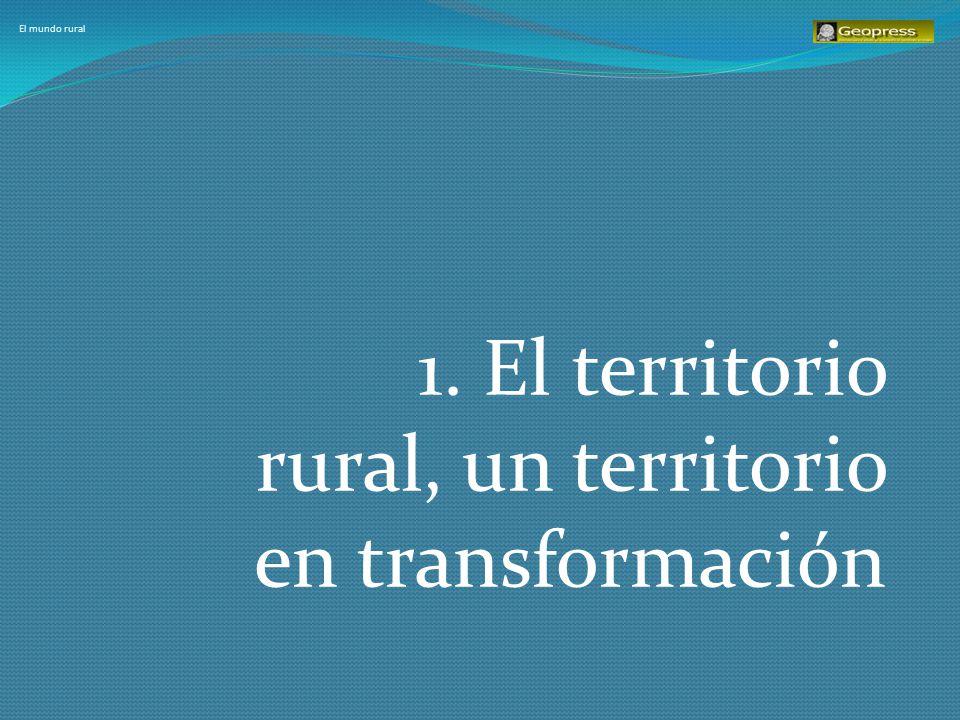 1. El territorio rural, un territorio en transformación