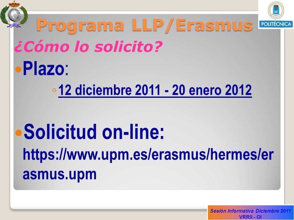 Solicitud on-line: https://www.upm.es/erasmus/hermes/er asmus.upm
