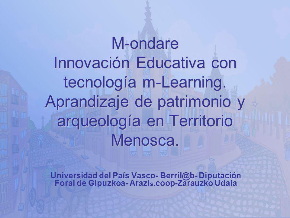 M-ondare Innovación Educativa con tecnología m-Learning