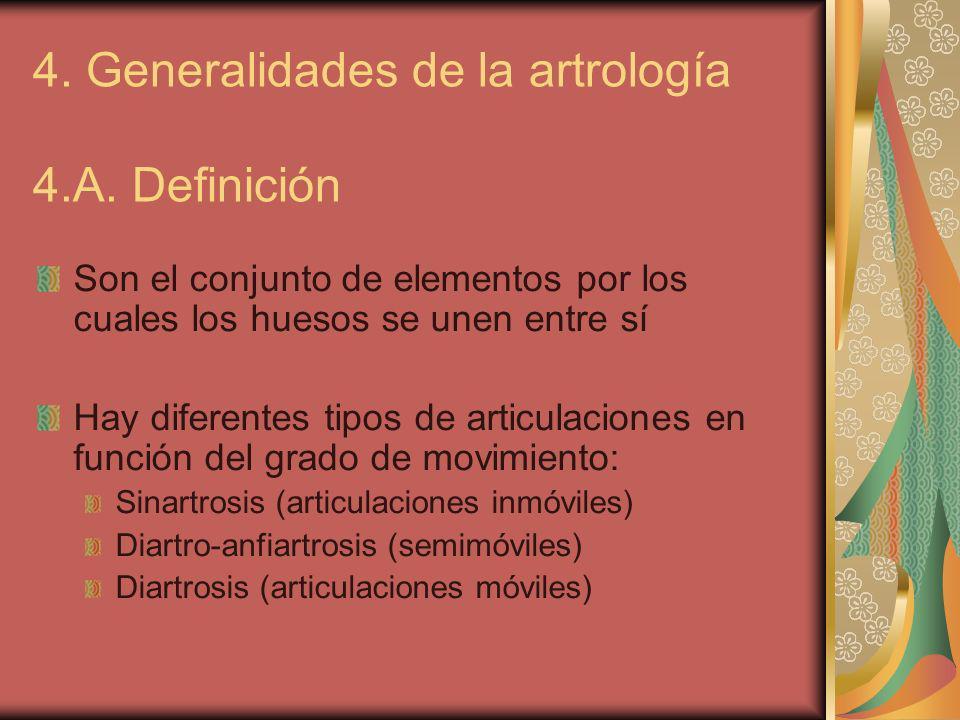 4. Generalidades de la artrología 4.A. Definición
