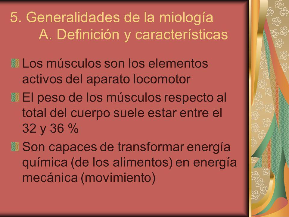 5. Generalidades de la miología A. Definición y características