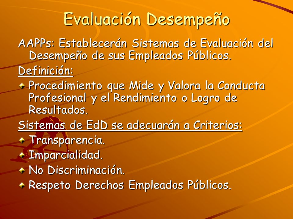 Evaluación Desempeño AAPPs: Establecerán Sistemas de Evaluación del Desempeño de sus Empleados Públicos.