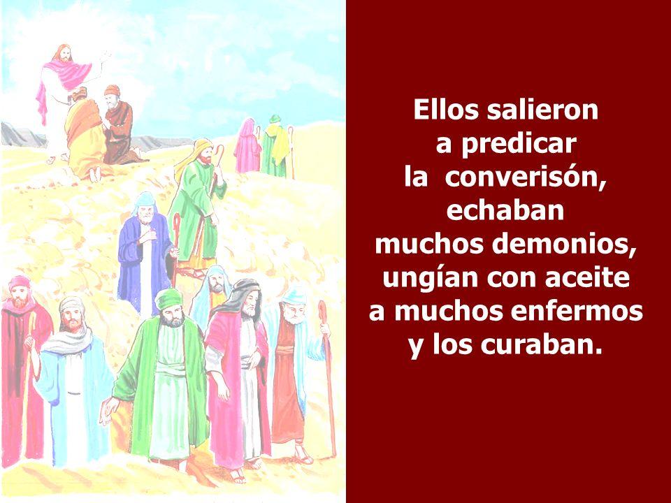 Ellos salieron a predicar la converisón, echaban muchos demonios, ungían con aceite a muchos enfermos y los curaban.
