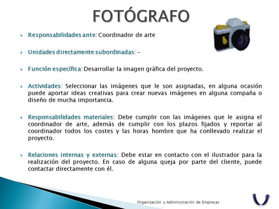 FOTÓGRAFO Responsabilidades ante: Coordinador de arte
