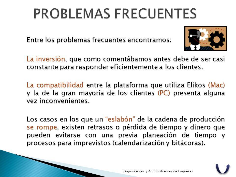 PROBLEMAS FRECUENTES Entre los problemas frecuentes encontramos: