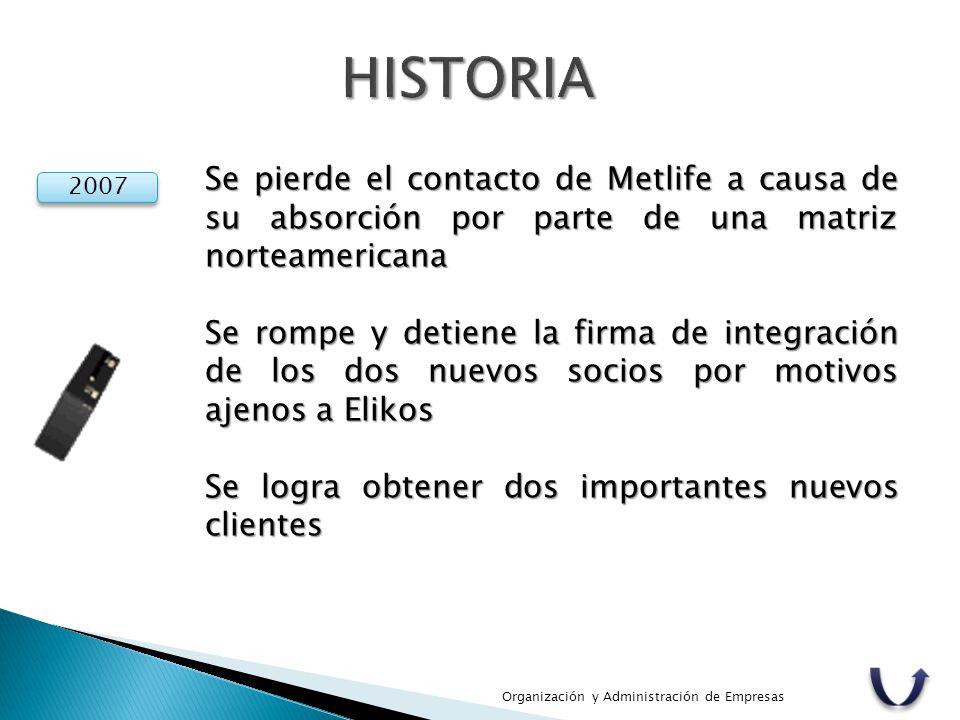 HISTORIA Se pierde el contacto de Metlife a causa de su absorción por parte de una matriz norteamericana.