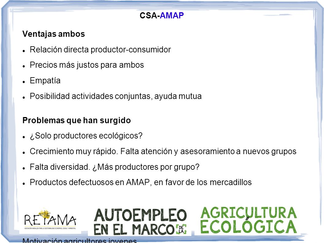 CSA-AMAP Ventajas ambos. Relación directa productor-consumidor. Precios más justos para ambos. Empatía.