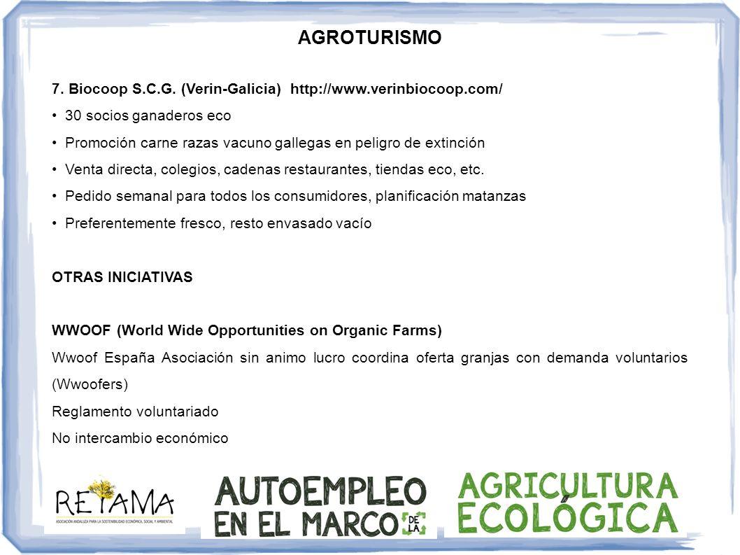 AGROTURISMO 7. Biocoop S.C.G. (Verin-Galicia) http://www.verinbiocoop.com/ • 30 socios ganaderos eco.