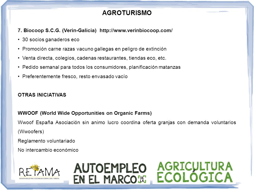 AGROTURISMO7. Biocoop S.C.G. (Verin-Galicia) http://www.verinbiocoop.com/ • 30 socios ganaderos eco.