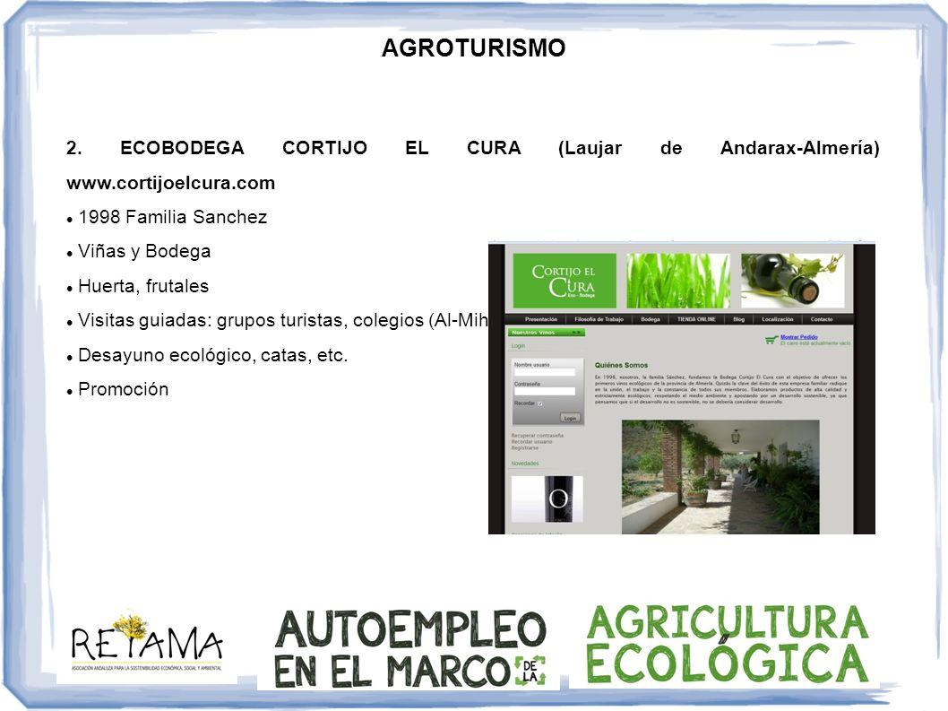 AGROTURISMO 2. ECOBODEGA CORTIJO EL CURA (Laujar de Andarax-Almería) www.cortijoelcura.com. 1998 Familia Sanchez.