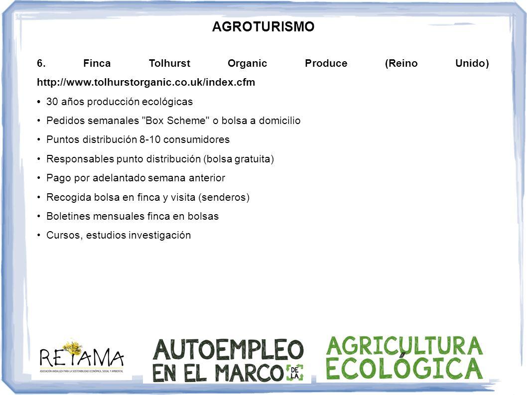 AGROTURISMO 6. Finca Tolhurst Organic Produce (Reino Unido) http://www.tolhurstorganic.co.uk/index.cfm.
