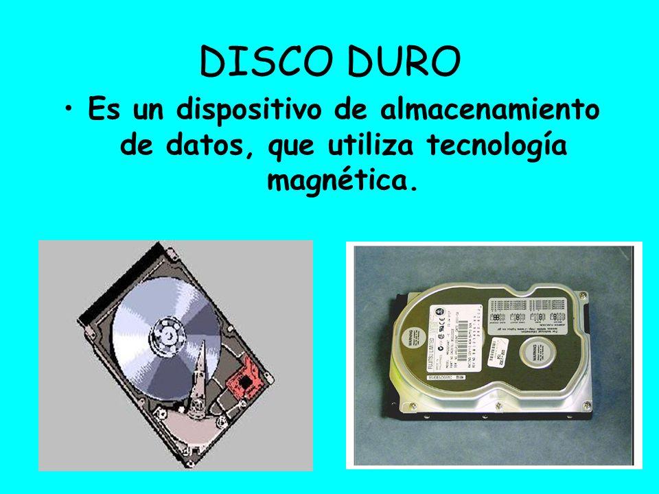 DISCO DURO Es un dispositivo de almacenamiento de datos, que utiliza tecnología magnética.