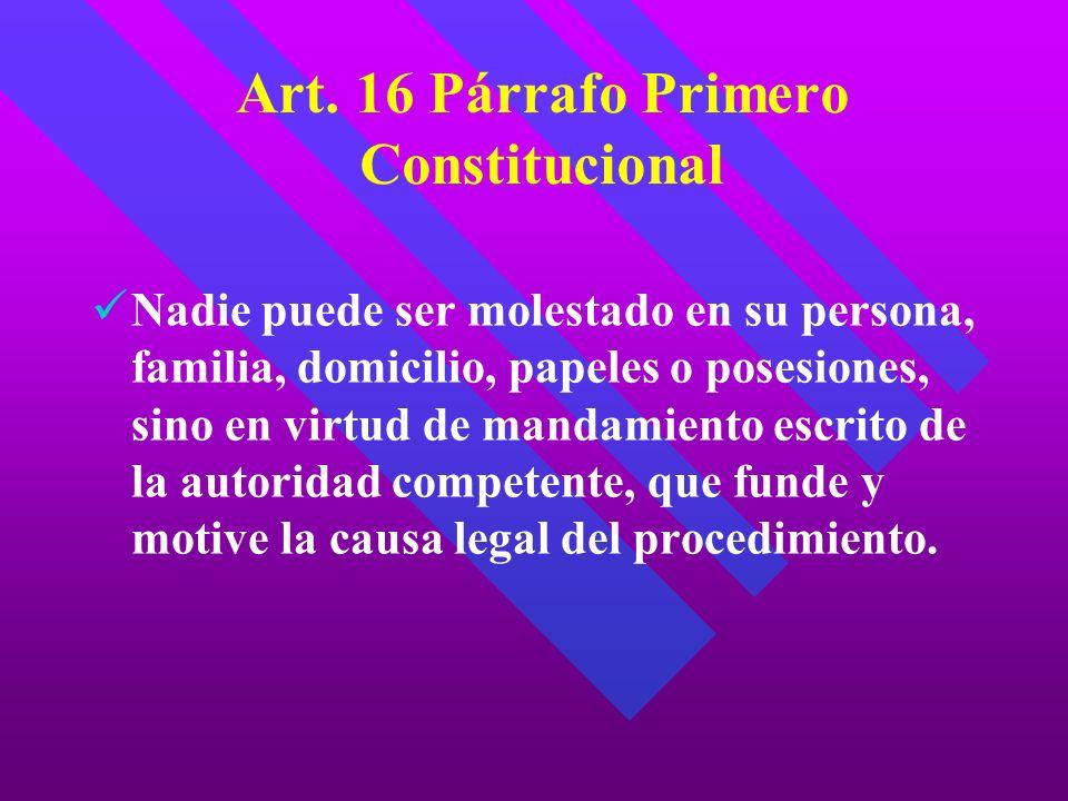Art. 16 Párrafo Primero Constitucional