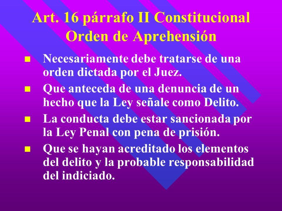 Art. 16 párrafo II Constitucional Orden de Aprehensión