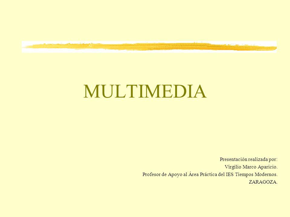 MULTIMEDIA Presentación realizada por: Virgilio Marco Aparicio.