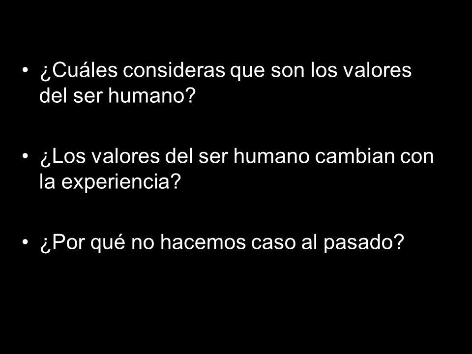¿Cuáles consideras que son los valores del ser humano