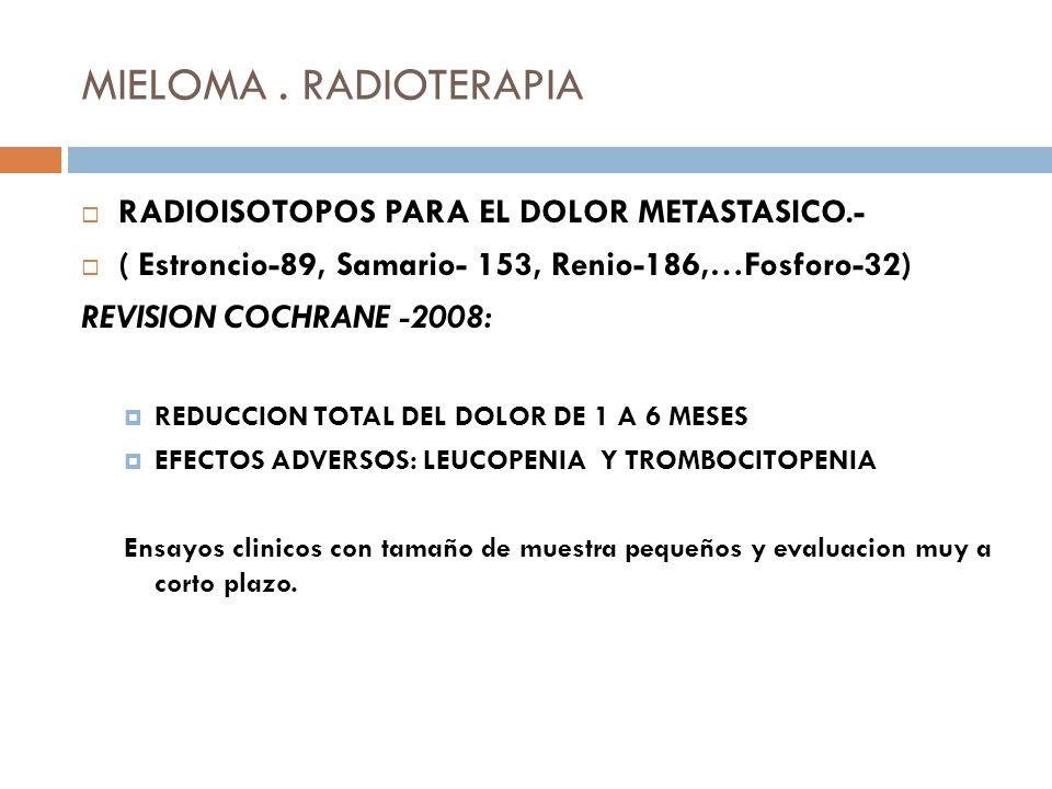 MIELOMA . RADIOTERAPIA RADIOISOTOPOS PARA EL DOLOR METASTASICO.-