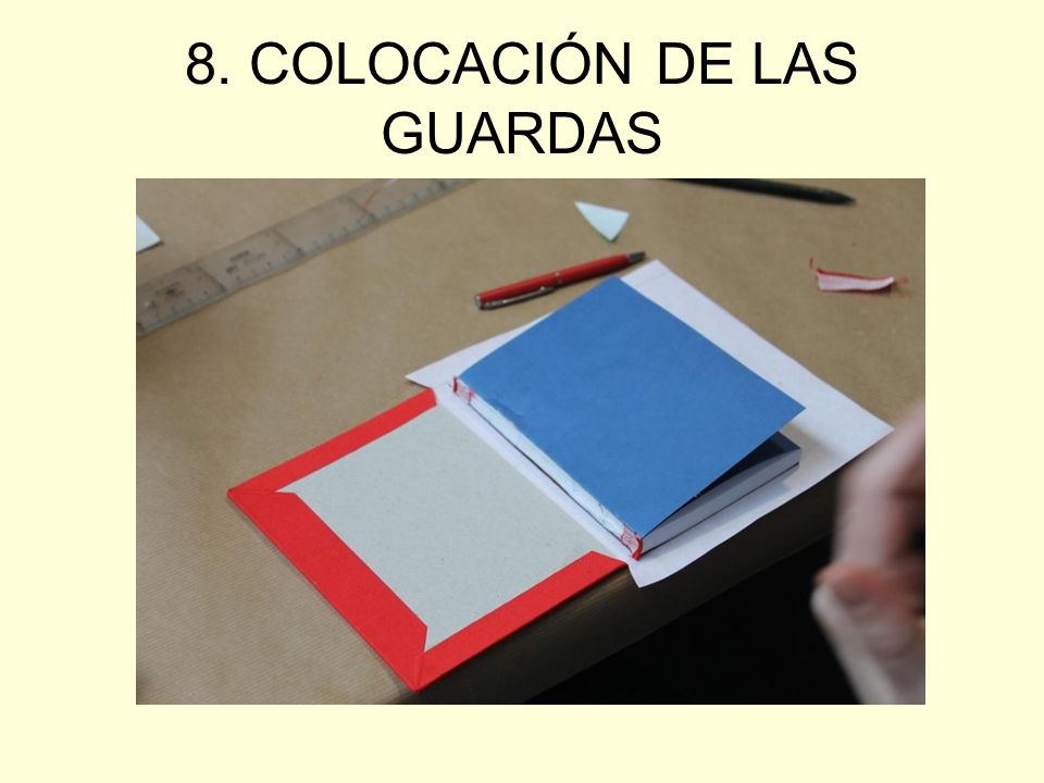 8. COLOCACIÓN DE LAS GUARDAS