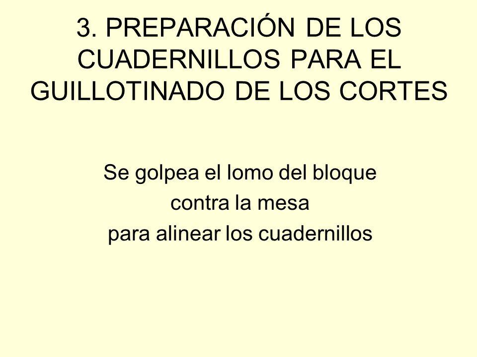 3. PREPARACIÓN DE LOS CUADERNILLOS PARA EL GUILLOTINADO DE LOS CORTES
